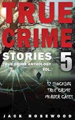 True Crime Stories Volume 5