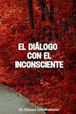 El Dialogo Con El Inconsciente