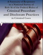 A Summary of Responses to a National Survey of Rule 16 of the Federal Rules of Criminal Procedure and Disclosure Practices in Criminal Cases