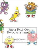 Fruit Pals-Our Favourite Things