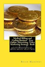 Medical Billing and Coding Business Free Online Advertising Video Marketing Strategy Book