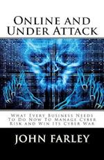 Online and Under Attack