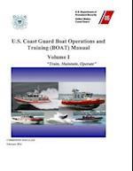 U.S. Coast Guard Boat Operations and Training (Boat) Manual Volume I M16114.32 D