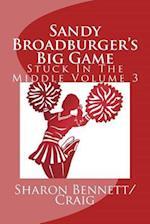Sandy Broadburger's Big Game