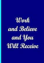 Work and Believe and You Will Receive - Blue Notebook / Extended Lined Pages
