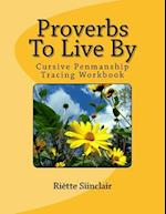 Proverbs to Live by Tracing Book for Cursive Practice