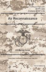 Marine Corps Techniques Publication McTp 3-20g (Formerly McWp 3-26) Air Reconnaissance 2 May 2016