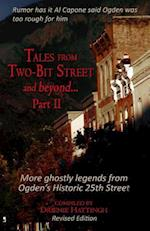 Tales from Two-Bit Street...and Beyond, Part II