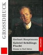 Gabriel Schillings Flucht (Grossdruck)