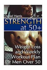 Strength at 50+ Weight Loss and Weekly Workout Plan for Men Over 50