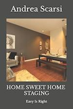 Home Sweet Home Staging