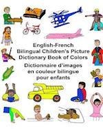 English-French Bilingual Children's Picture Dictionary Book of Colors Dictionnaire D'Images En Couleur Bilingue Pour Enfants