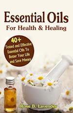 Essential Oils for Health & Healing