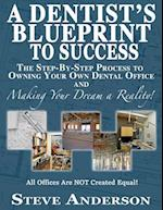 A Dentist's Blueprint to Success