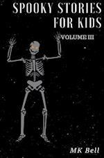 Spooky Stories for Kids Volume III