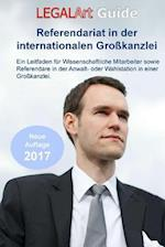 Legalart Guide - Referendariat in Der Internationalen Grosskanzlei (2. Auflage)