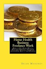 Home Health Business Freelance Work