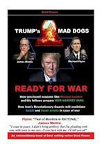 Trump's Mad Dogs Ready for War