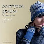 Scontrosa Grazia -Gracefully Aloof-