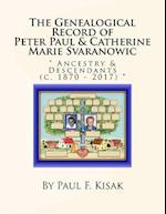 The Genealogical Record of Peter Paul & Catherine Marie Svaranowic
