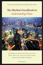 The Muslim's Handbook to Understanding China
