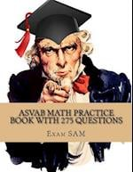 ASVAB Math Practice Book with 275 Questions