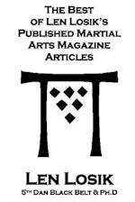 The Best of Len Losik?s Published Martial Arts Magazine Articles