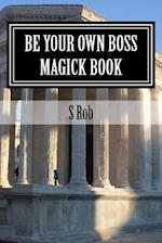 Be Your Own Boss Magick Book
