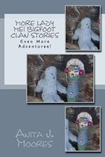 More Lady Mei Bigfoot Clan Stories