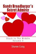 Sandy Broadburger's Secret Admirer