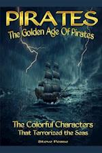 Pirates the Golden Age of Pirates