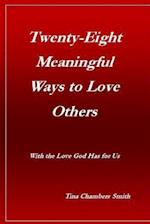 Twenty-Eight Meaningful Ways to Love Others