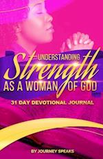 Understanding Strength as a Woman of God af Journey Speaks
