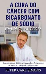 A Cura Do Cancer Com Bicarbonato de Sodio - Fraude Ou Milagre?