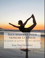 Bien Respirer Pour Vaincre Le Stress