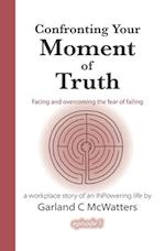 Confronting Your Moment of Truth