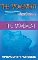 The Movement Has Begun