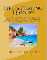 Life Is Healing School of Qigong