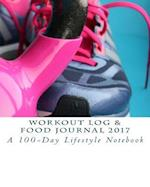 Workout Log & Food Journal 2017