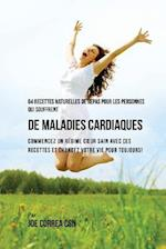 64 Recettes Naturelles Contre Les Maladies Cardiaques