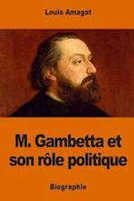 M. Gambetta Et Son Role Politique