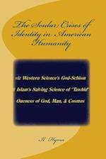 The Soular Crises of Identity in American Humanity
