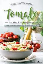 Enjoy This Wonderful Tomato Cookbook All Year Long!