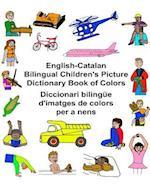 English-Catalan Bilingual Children's Picture Dictionary Book of Colors Diccionari Bilingue D'Imatges de Colors Per a Nens