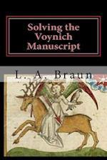 Solving the Voynich Manuscript af L. a. Braun