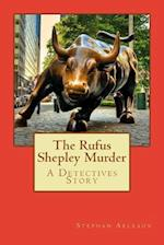 The Rufus Shepley Murder