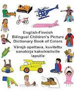 English-Finnish Bilingual Children's Picture Dictionary Book of Colors Vareja Opettava, Kuvitettu Sanakirja Kaksikielisille Lapsille