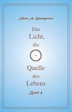 Das Licht, Die Quelle Des Lebens - Band 4