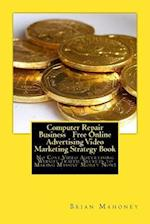 Computer Repair Business Free Online Advertising Video Marketing Strategy Book