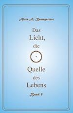 Das Licht, Die Quelle Des Lebens - Band 5